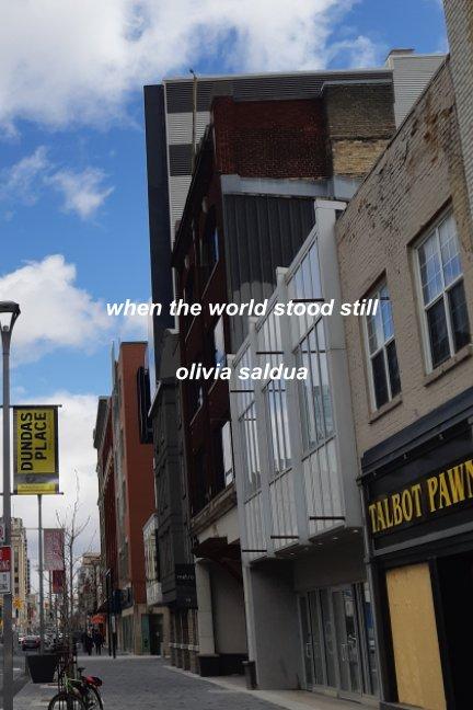 Visualizza when the world stood still di Olivia Saldua