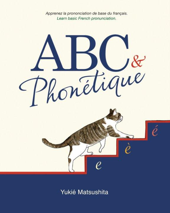 View ABC et Phonétique by Yukie Matsushita