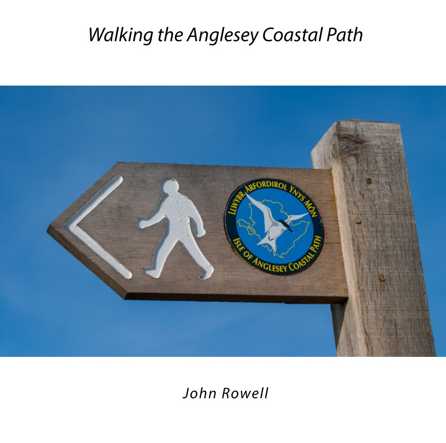 View Walking the Anglesey Coastal Path by John Rowell
