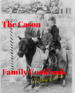 The Cason Family Cookbook, Holiday Edition book cover