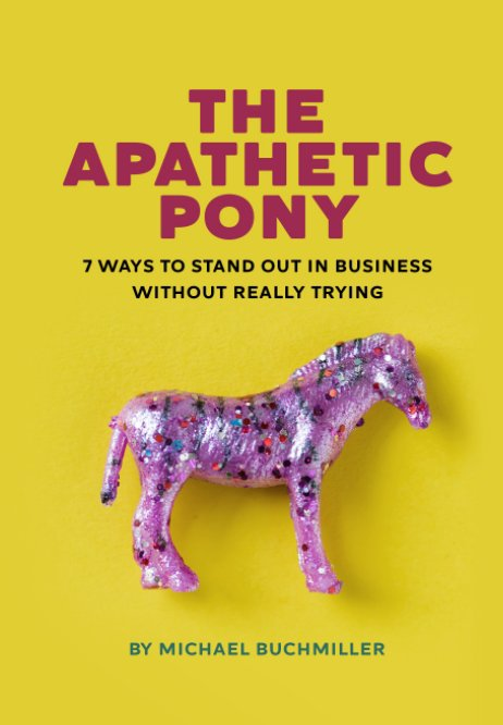 View The Apathetic Pony by Michael Buchmiller