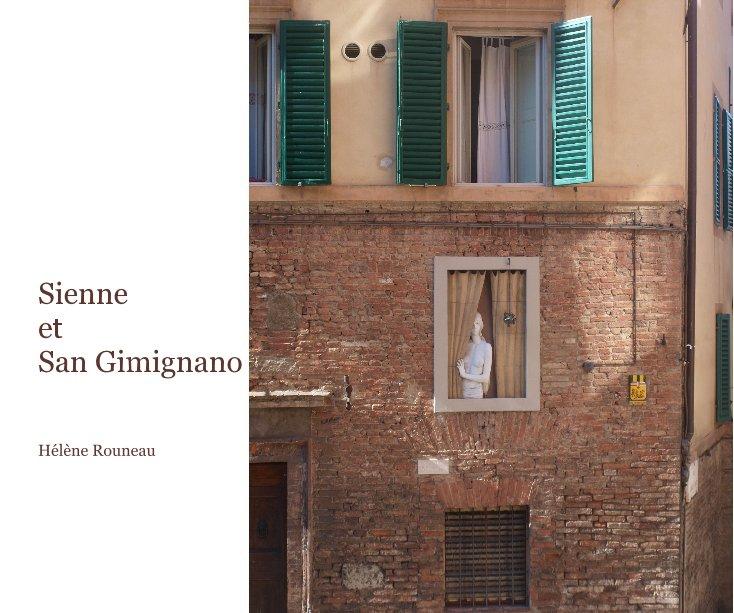 View Sienne et San Gimignano by Hélène Rouneau