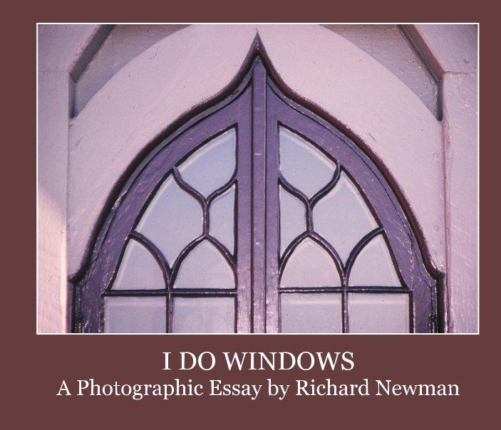 View I Do Windows by Richard Newman