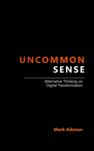View Uncommon Sense by Mark Aikman