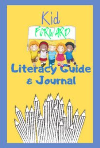 Kid Forward Literacy Guide And Journal book cover