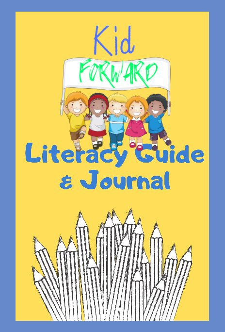 View Kid Forward Literacy Guide And Journal by Kid Forward