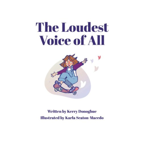 View The Loudest Voice of All by Kerry Donoghue, Karla Seaton M