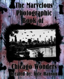 The Marvelous Photographic Book of Chicago Wonders book cover