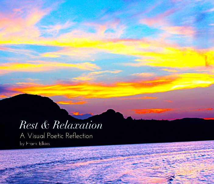 View Rest and Relaxation 2020 by Frank Elkins