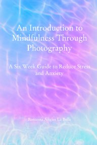 An Introduction to Mindfulness Through Photography book cover