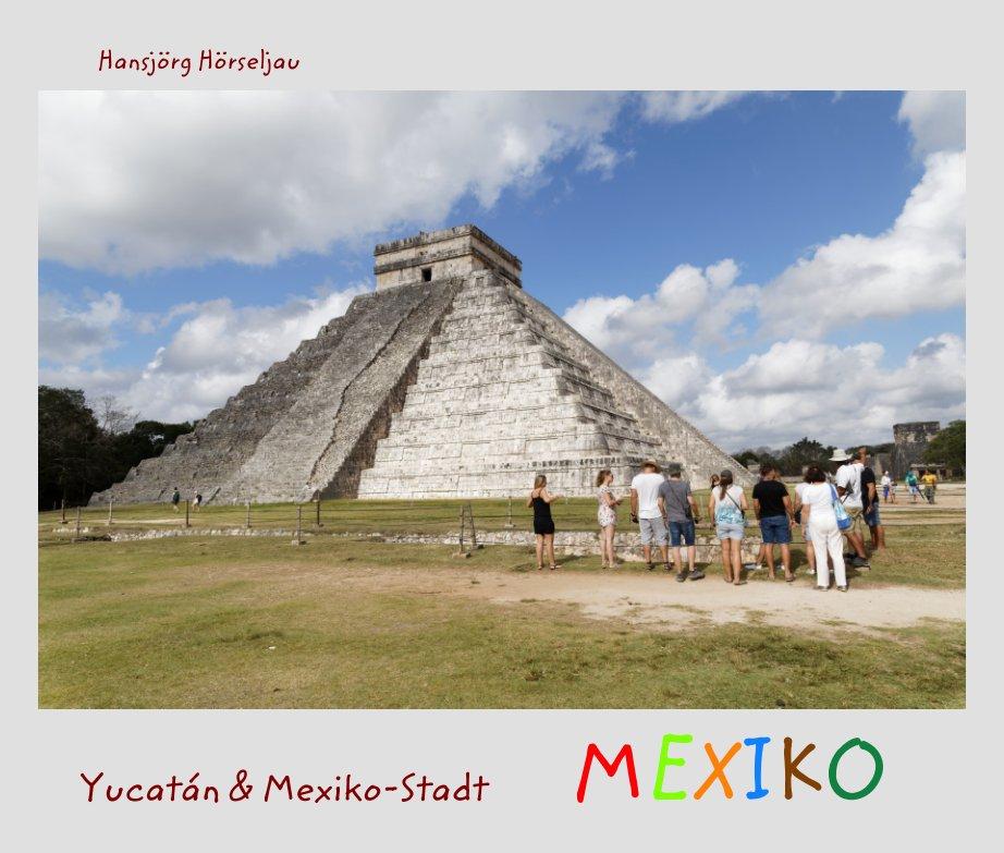 View Mexiko by Hansjörg Hörseljau
