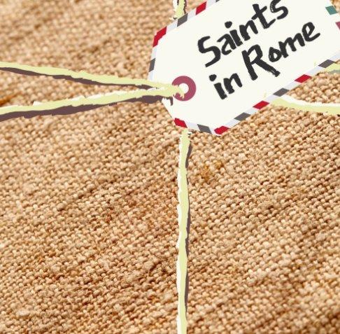 View Saints in Rome by Sarah Raiter