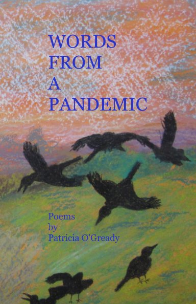 View Words from a Pandemic by Patricia O'Gready