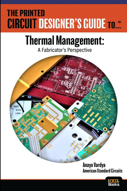 View The Printed Circuit Designer's Guide to: Thermal Management—A Fabricator's Perspective by American Standard Circuits