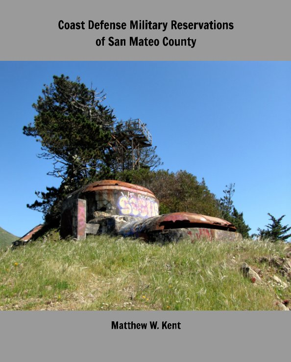 View Coast Defense Military Reservations of San Mateo County by Matthew W. Kent