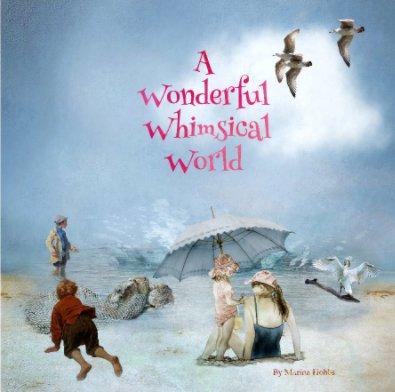 A Wonderful Whimsical World book cover
