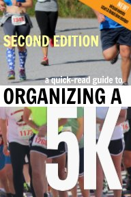 A Quick-Read Guide to Organizing a 5K SECOND EDITION book cover