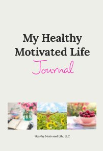 Healthy Motivated Life Journal book cover