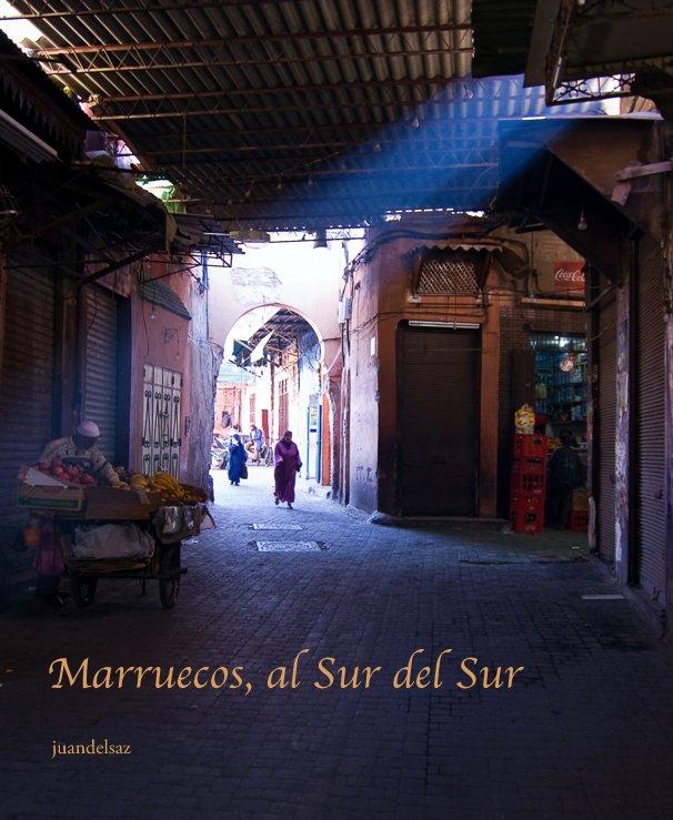 View Marruecos, al Sur del Sur by juandelsaz