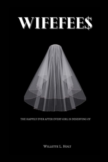 View Wifefee$ by Willette Holt