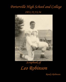 Porterville High School and College 1951,52,53,54 Scrapbook of Leo Robinson book cover