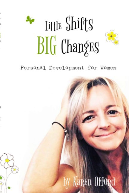 View Little Shifts - BIG Changes by Karen Offord