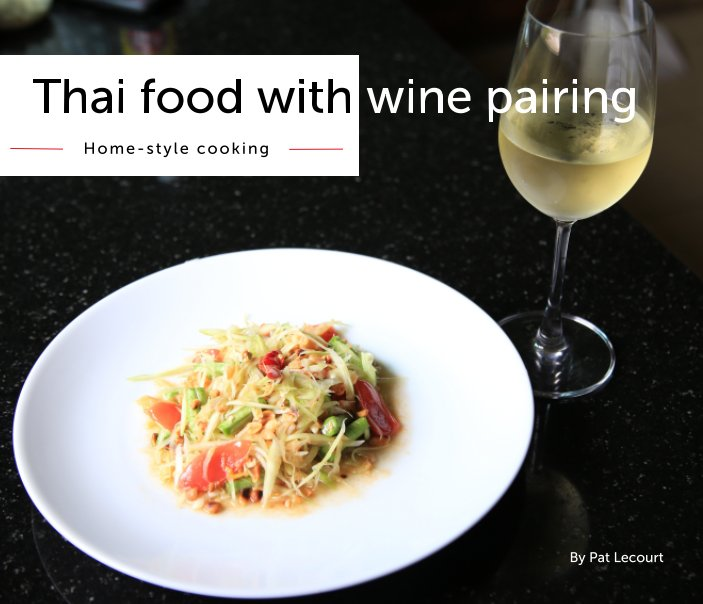 View Thai food with wine pairing by Pat Lecourt