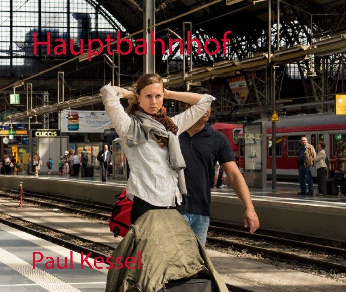 View Hauptbahnhof by Paul Kessel