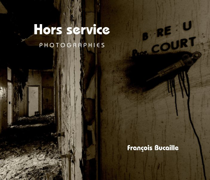 Bekijk Hors service op François Bucaille