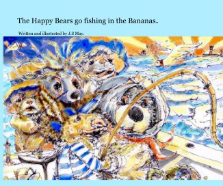 The Happy Bears go fishing in the Bananas. book cover