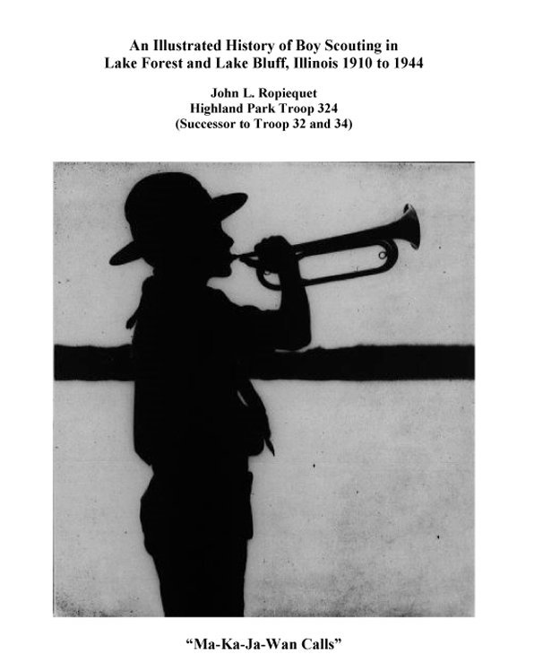 View An Illustrated History of Boy Scouting in Lake Forest and Lake Bluff, Illinois 1910 to 1944 by John Ropiequet