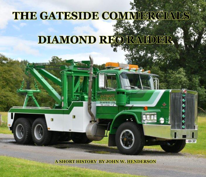 View The Gateside Commercials Diamond Reo Raider by John W. Henderson