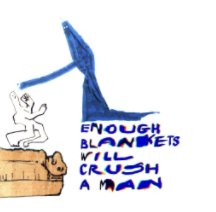 Enough Blankets Will Crush a Man book cover