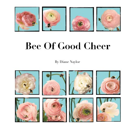 View Bee of Good Cheer by Diane Naylor