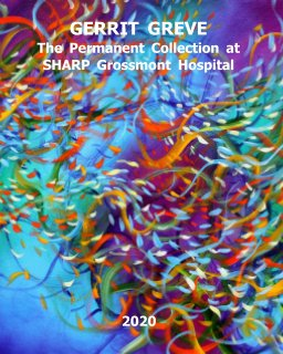 GERRIT GREVE: The Permanent Collection at SHARP Hospital, Grossmont, CA book cover