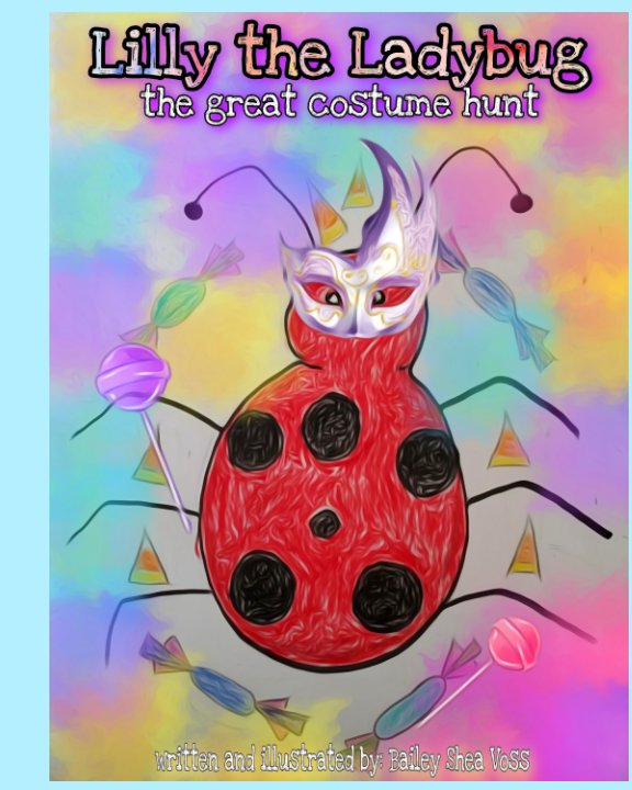 View Lilly the Ladybug: The Great Costume Hunt by Bailey Shea Voss