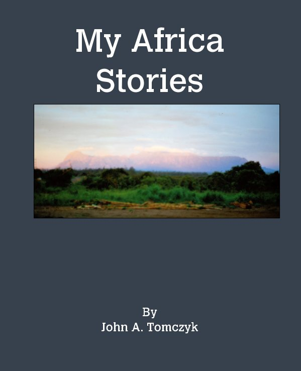 View my africa stories by John Tomczyk