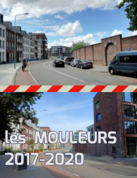 Les Mouleurs 2017-2020 book cover