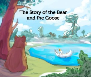 The Story of the Bear and Goose book cover
