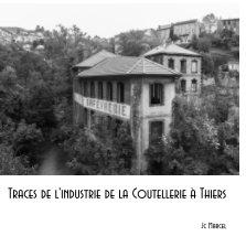 Traces de l'industrie de la coutellerie à Thiers. book cover
