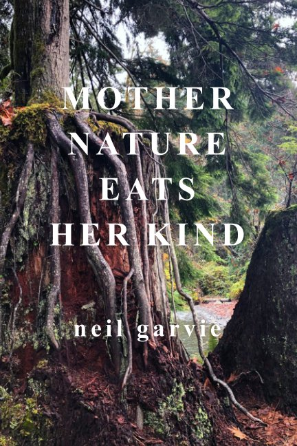 Visualizza Mother Nature Eats Her Kind di Neil Garvie