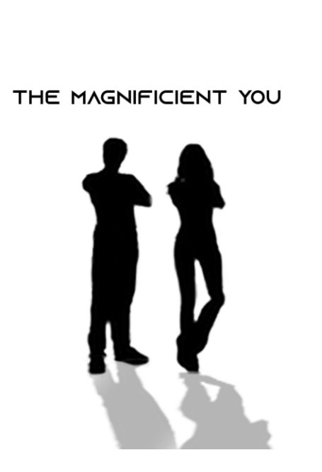 View The Magnificent You by Kevin Anytime