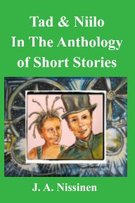 Tad And Niilo In The Anthology Of Short Stories book cover