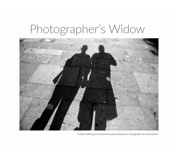 View Photographer's Widow by Lance Burkitt
