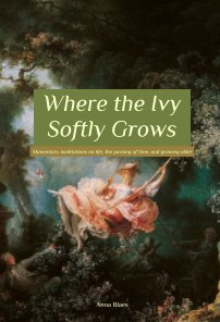 Where the Ivy Softly Grows book cover