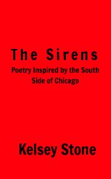 The Sirens: Poetry Inspired by the South Side of Chicago book cover