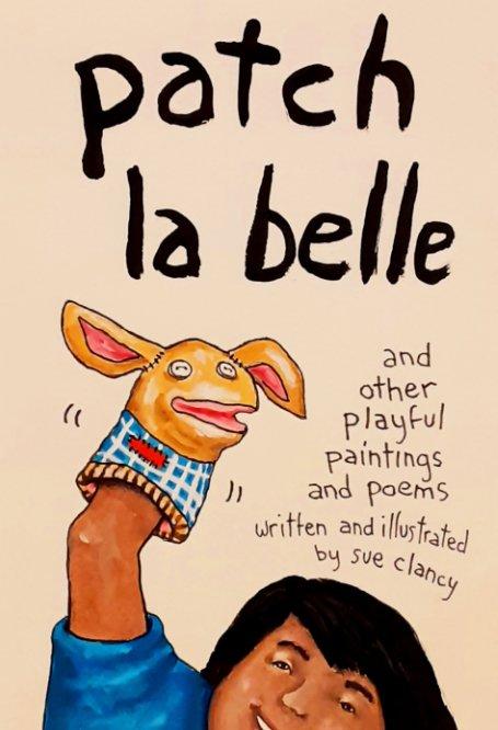 View Patch La Belle by Sue Clancy