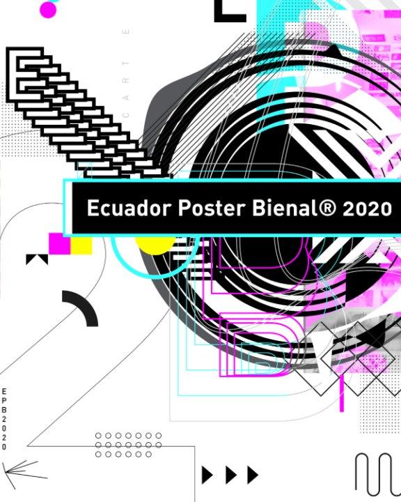 View Ecuador Poster Bienal 2020 by Ecuador Poster Bienal®