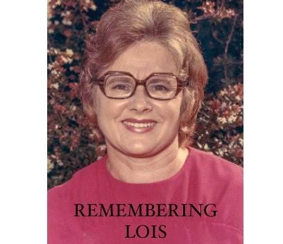 Remembering Lois 1929 - 2020 book cover