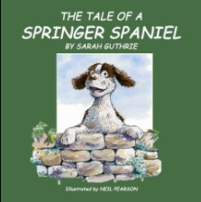 Tale of a Springer Spaniel book cover